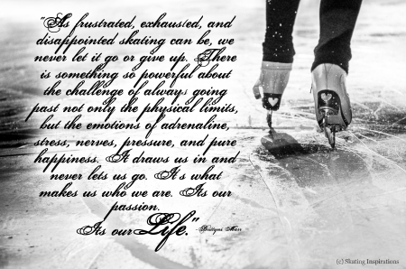 Passion BW Skates Poem Figure Skating quote